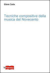 Tecniche compositive della musica del Novecento