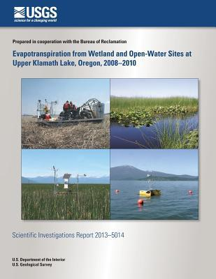 Evapotranspiration from Wetland and Open-water Sites at Upper Klamath Lake, Oreg
