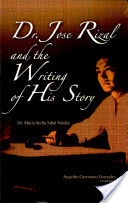 Doctor Jose Rizal and the Writing of His Story