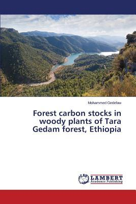 Forest carbon stocks in woody plants of Tara Gedam forest, Ethiopia