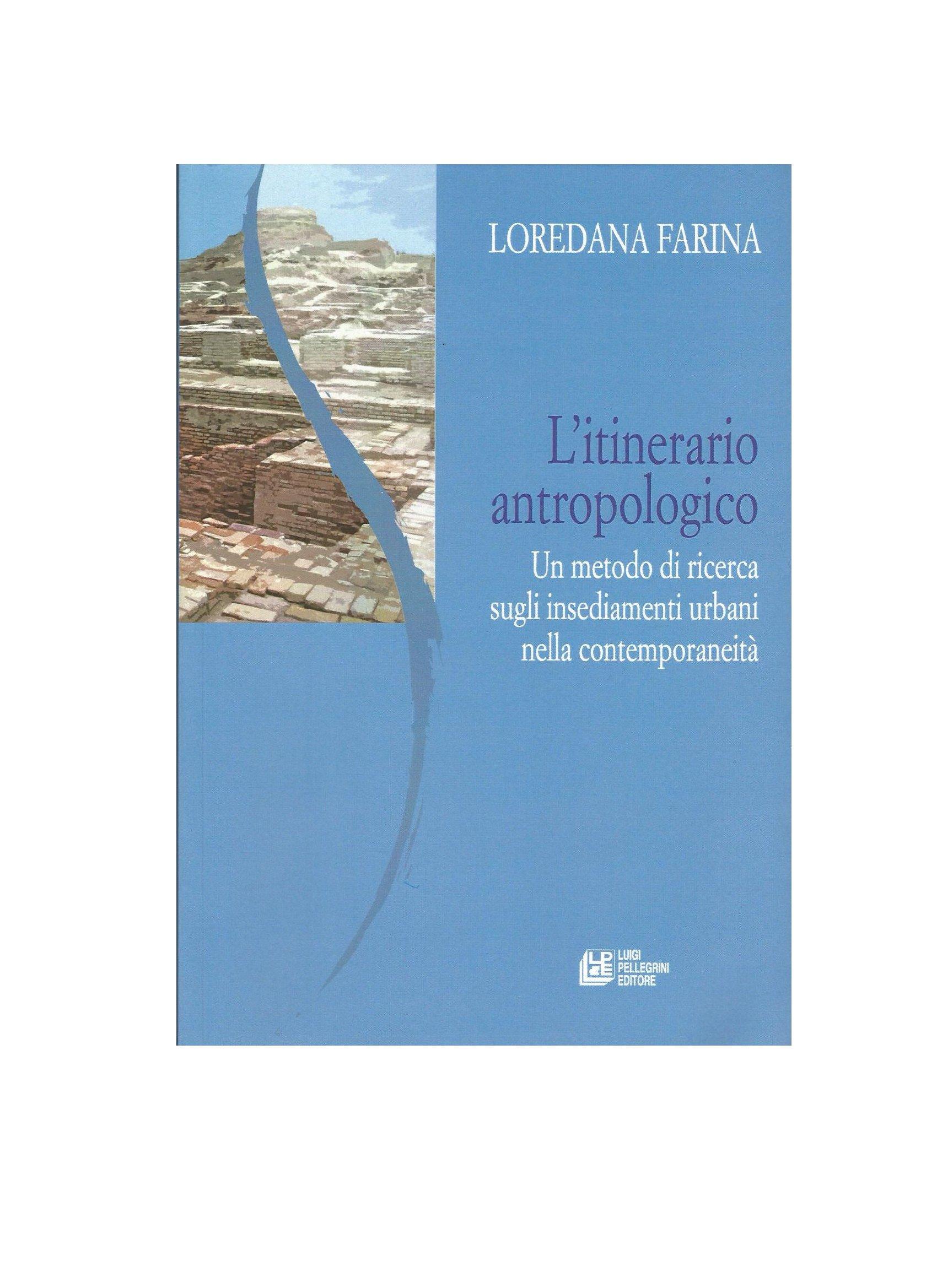 L'itinerario antropologico. Un metodo di ricerca sugli insediamenti urbani nella contemporaneità