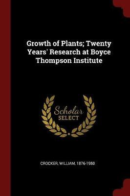 Growth of Plants; Twenty Years' Research at Boyce Thompson Institute