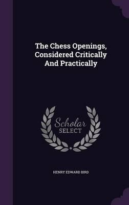 The Chess Openings, ...