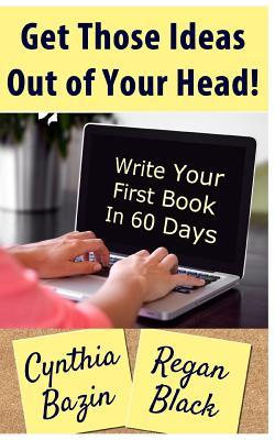 Get Those Ideas Out of Your Head!