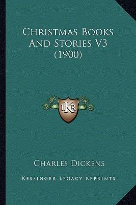 Christmas Books and Stories V3 (1900)