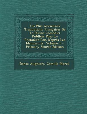Les Plus Anciennes Traductions Francaises de La Divine Comedie