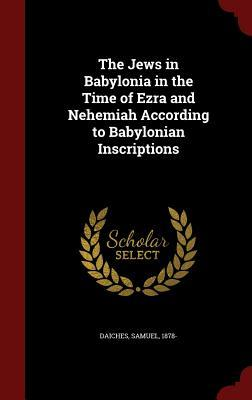 The Jews in Babylonia in the Time of Ezra and Nehemiah