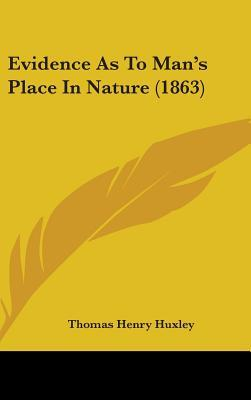 Evidence as to Man's Place in Nature (1863)