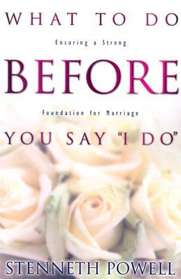 """What to Do Before You Say """"I Do"""""""