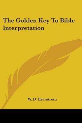 The Golden Key to Bible Interpretation