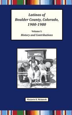 Latinos of Boulder County, Colorado, 1900-1980