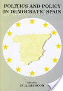 Politics and Policy in Democratic Spain--no Longer Different?