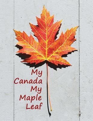 My Canada My Maple Leaf