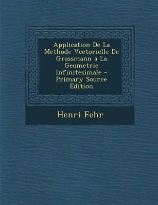 Application de La Methode Vectorielle de Grassmann a la Geometrie Infinitesimale