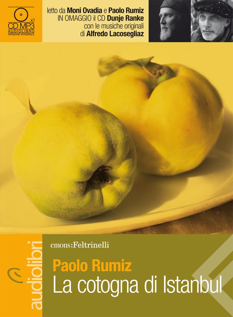 La cotogna di Istanbul letto da Paolo Rumiz e Moni Ovadia. Audiolibro. CD Audio formato MP3