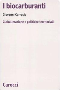 I biocarburanti. Globalizzazione e politiche territoriali