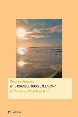 Who Changed God's Calendar?