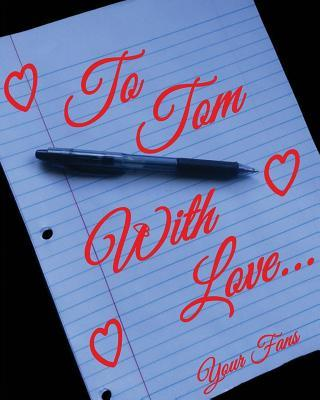To Tom, With Love.