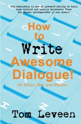 How to Write Awesome Dialogue! for Fiction, Film and Theatre