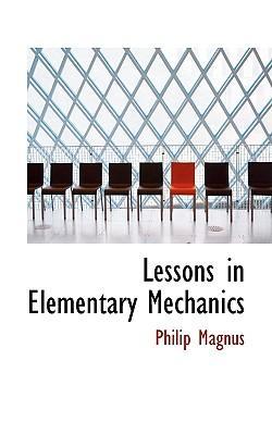 Lessons in Elementary Mechanics