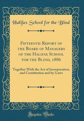 Fifteenth Report of the Board of Managers of the Halifax School for the Blind, 1886