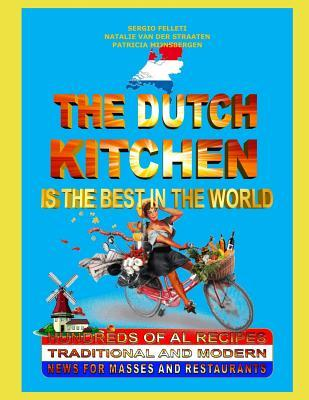 """THE DUTCH KITCHEN IS THE BEST IN THE WORLD"""