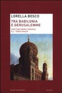 Tra Babilonia e Gerusalemme. Scrittori ebreo-tedeschi e il «terzo spazio»