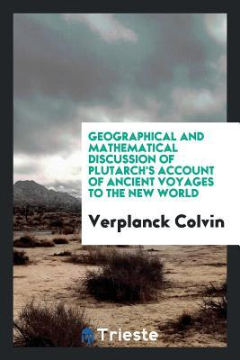 Geographical and mathematical discussion of Plutarch's account of ancient voyages to the New World