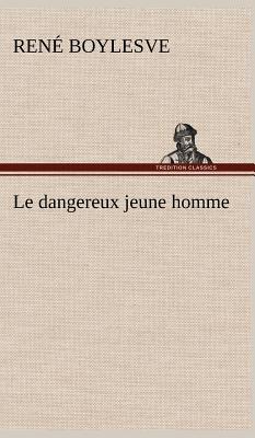 Le Dangereux Jeune Homme