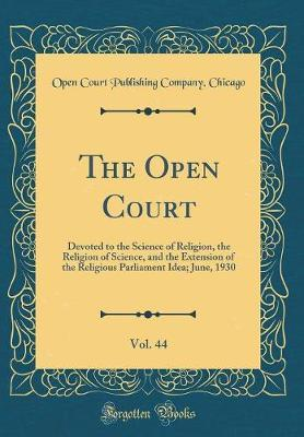 The Open Court, Vol. 44