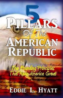 5 Pillars of the American Republic