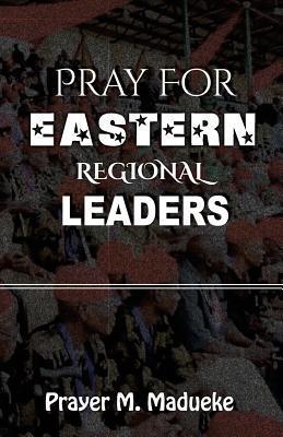 Pray For Eastern Regional Leaders