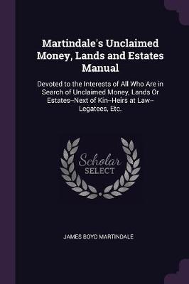 Martindale's Unclaimed Money, Lands and Estates Manual