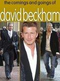 The Comings and Goings of David Beckham