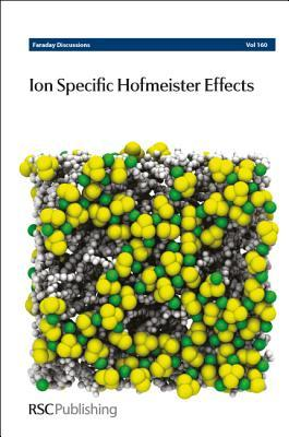 Ion Specific Hofmeister Effects