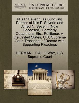Nils P. Severin, as Surviving Partner of Nils P. Severin and Alfred N. Severin (Now Deceased), Formerly Copartners, Etc., Petitioner, V. the United St
