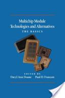 Multichip Module Technologies and Alternatives