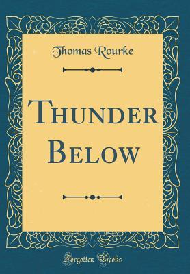 Thunder Below (Classic Reprint)