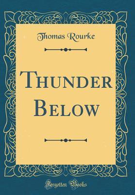 Thunder Below (Classic Reprint)