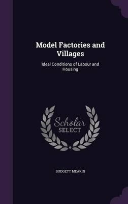 Model Factories and Villages