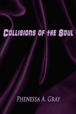 Collisions of the Soul