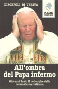 All'ombra del Papa infermo