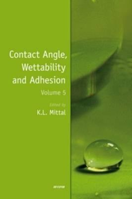 Contact Angle, Wettability and Adhesion, Volume 5