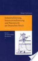 Industrialisierung, Internationalisierung und Patentrecht im Deutschen Reich, 1871-1914