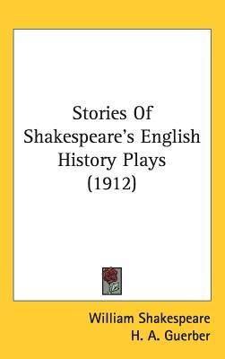 Stories of Shakespeare's English History Plays