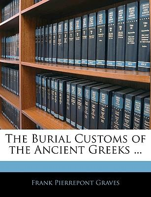 The Burial Customs of the Ancient Greeks ...