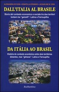 Dall'Italia al Brasile. Storia del contesto economico e sociale tra due territori lontani ma «gemelli»
