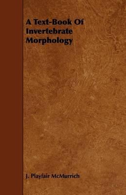 A Text-book of Invertebrate Morphology