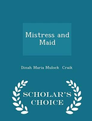 Mistress and Maid - Scholar's Choice Edition