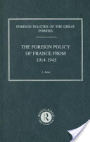 The Foreign Policy of France from 1914 to 1945